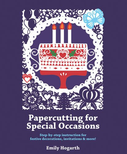 Papercutting for Special Occasions By Emily Hogarth
