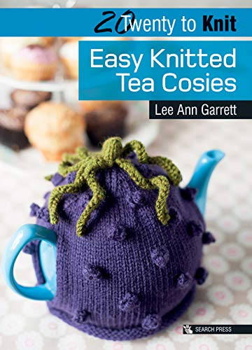 20 to Knit: Easy Knitted Tea Cosies By Lee Ann Garrett