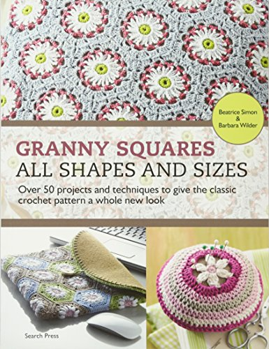 Granny Squares - All Shapes & Sizes By Barbara Wilder