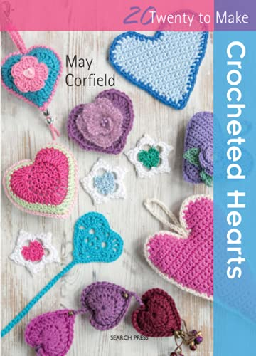 20 to Crochet: Crocheted Hearts By May Corfield