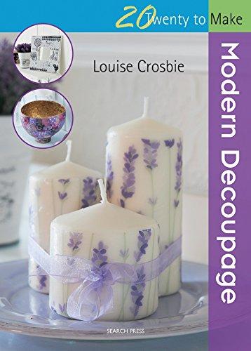 Twenty to Make: Modern Decoupage By Louise Crosbie