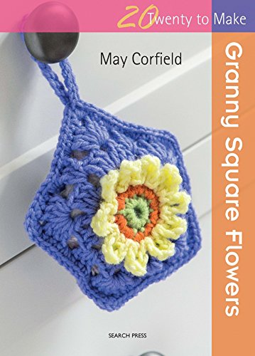 Twenty to Make: Granny Square Flowers By May Corfield