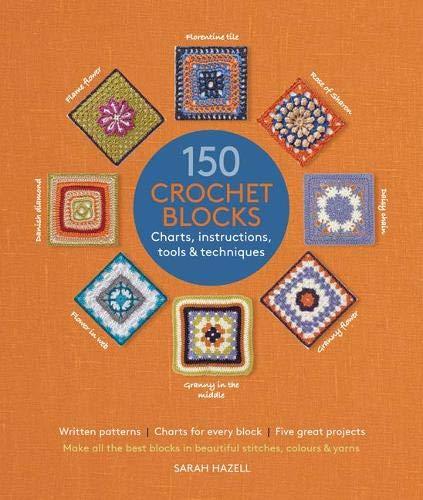 150 Crochet Blocks By Sarah Hazell