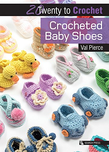 20 to Crochet: Crocheted Baby Shoes By Val Pierce