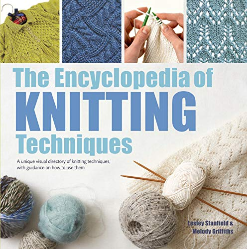 The Encyclopedia of Knitting Techniques By Lesley Stanfield