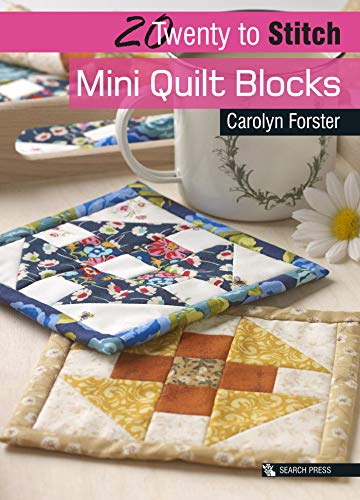 20 to Stitch: Mini Quilt Blocks By Carolyn Forster
