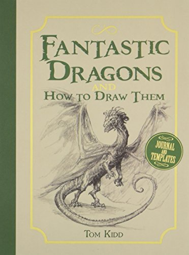 Fantastic Dragons and How to Draw Them By Tom Kidd