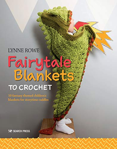 Fairytale Blankets to Crochet By Lynne Rowe