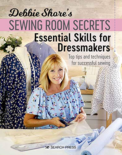Debbie Shore's Sewing Room Secrets: Essential Skills for Dressmakers By Debbie Shore