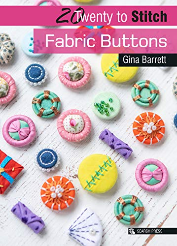 20 to Stitch: Fabric Buttons By Gina Barrett