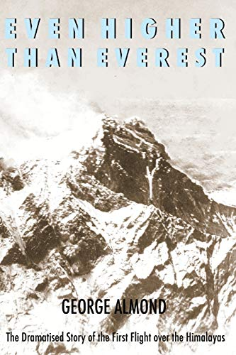 Even Higher Than Everest By George Almond
