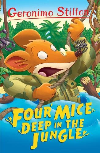 Four Mice Deep in the Jungle By Geronimo Stilton