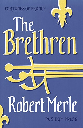 Fortunes of France 1: The Brethren By Robert Merle