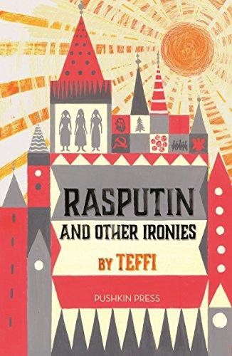 Rasputin and Other Ironies By Teffi