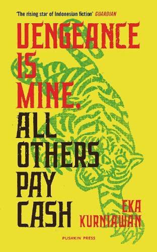 Vengeance is Mine, All Others Pay Cash By Eka Kurniawan