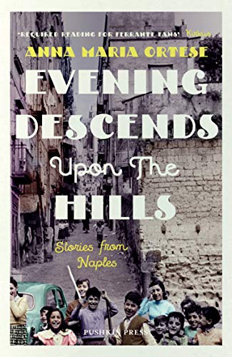 Evening Descends Upon the Hills By Anna Maria Ortese