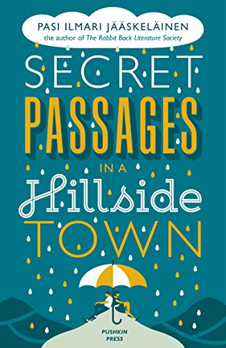 Secret Passages in a Hillside Town by Pasi Ilmari Jaaskelainen (Author)