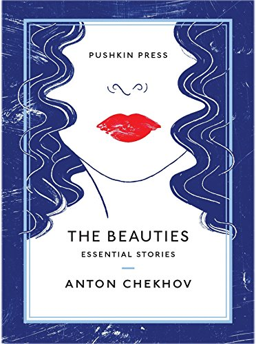 The Beauties: Essential Stories (Pushkin Collection) By Anton Chekhov