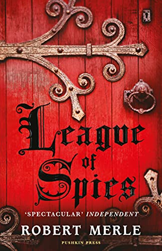 League of Spies: Fortunes of France 4 By Robert Merle