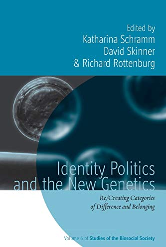Identity Politics and the New Genetics By Katharina Schramm