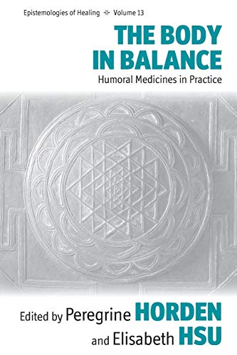 The Body in Balance By Peregrine Horden