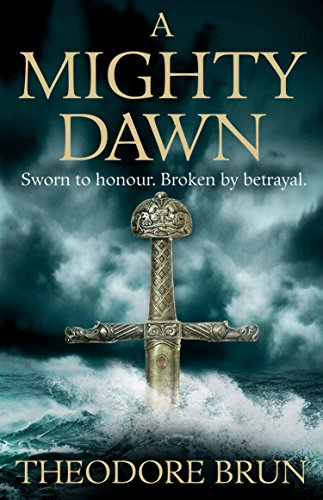 A Mighty Dawn (The Wanderer Chronicles) By Theodore Brun (Author)