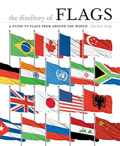The Directory of Flags: A guide to flags from around the world by Charlotte Greig