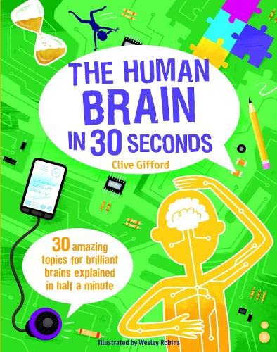 The Human Brain in 30 Seconds By Clive Gifford