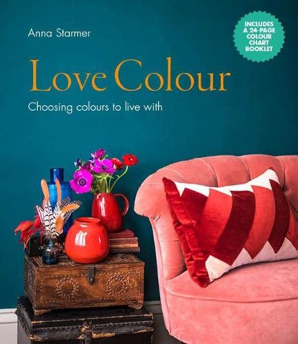 Love Colour: Choosing colours to live with By Anna Starmer