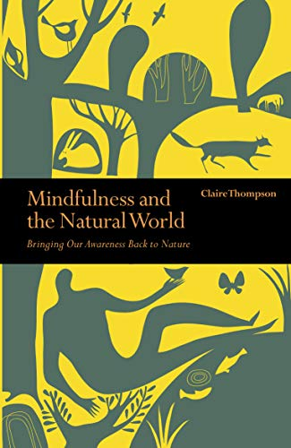 Mindfulness and the Natural World By Claire Thompson