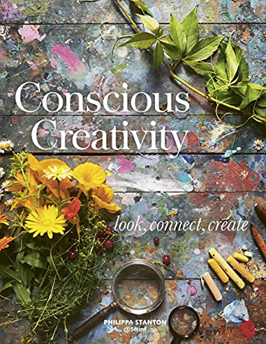 Conscious Creativity By Philippa Stanton