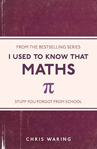 I Used to Know That: Maths by Chris Waring