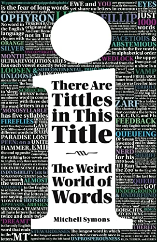 There Are Tittles in This Title: The Weird World of Words by Mitchell Symons