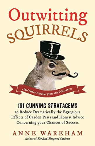 Outwitting Squirrels: And Other Garden Pests and Nuisances By Anne Wareham