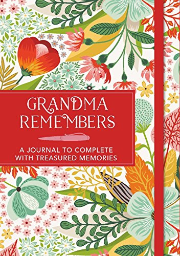 Grandma Remembers: A journal to complete with treasured memories by