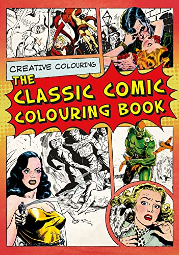 The Classic Comic Colouring Book By Various Illustrators