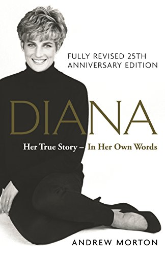 Diana: Her True Story - In Her Own Words: The Sunday Times Number-One Bestseller By Andrew Morton