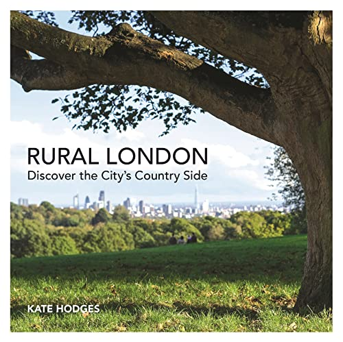 Rural London By Kate Hodges