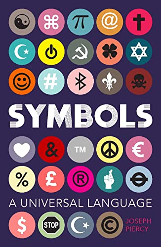 Symbols: A Universal Language By Joseph Piercy