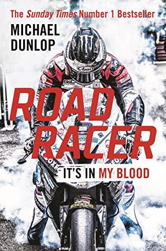Road Racer: It's in My Blood by Michael Dunlop