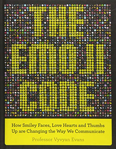 The Emoji Code: How Smiley Faces, Love Hearts and Thumbs Up are Changing the Way We Communicate by Vyvyan Evans