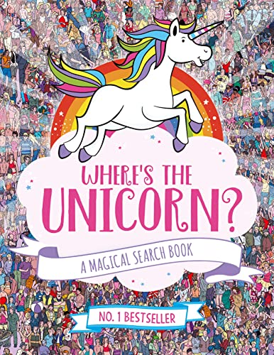 Where's the Unicorn?: A Magical Search-and-Find Book Illustrated by Paul Moran