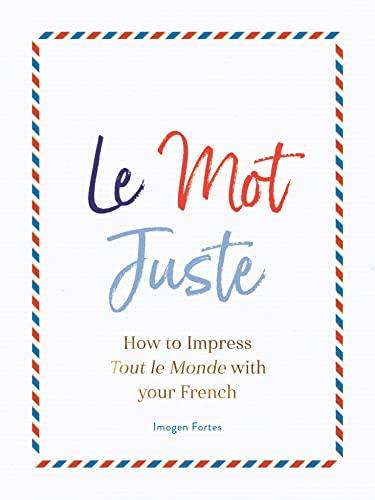 Le Mot Juste By Imogen Fortes