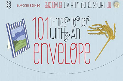 101 Things to Do with an Envelope By Denise Brown