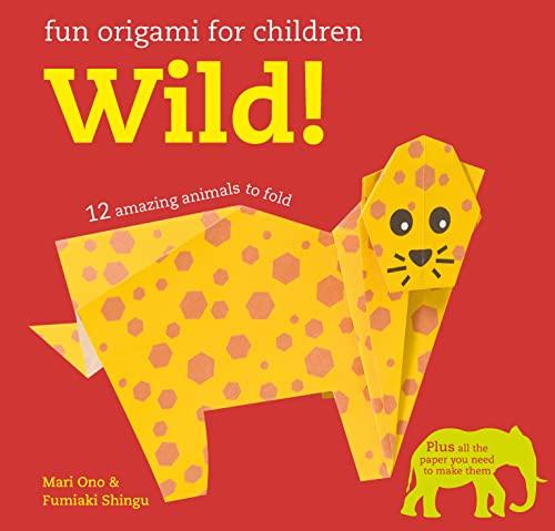 Fun Origami for Children: Wild! By Mari Ono