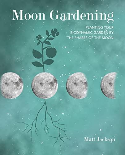Moon Gardening By Matt Jackson