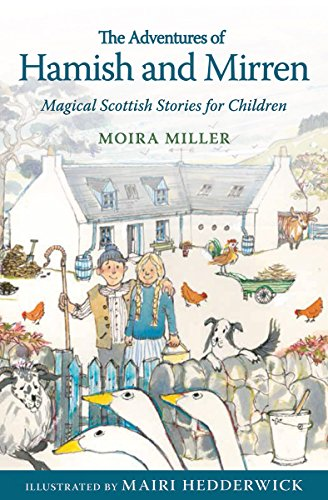 The Adventures of Hamish and Mirren By Moira Miller