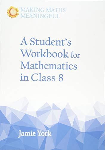 A Student's Workbook for Mathematics in Class 8 von Jamie York