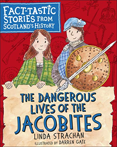 The Dangerous Lives of the Jacobites By Linda Strachan