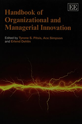 Handbook of Organizational and Managerial Innovation By Tyrone S. Pitsis